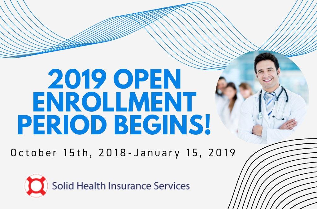 2019 Open Enrollment Period Has Just Begun!