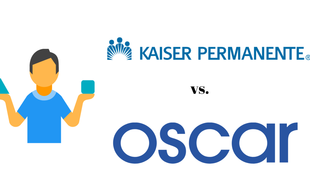 Kaiser vs Oscar – Pros & Cons during COVID-19
