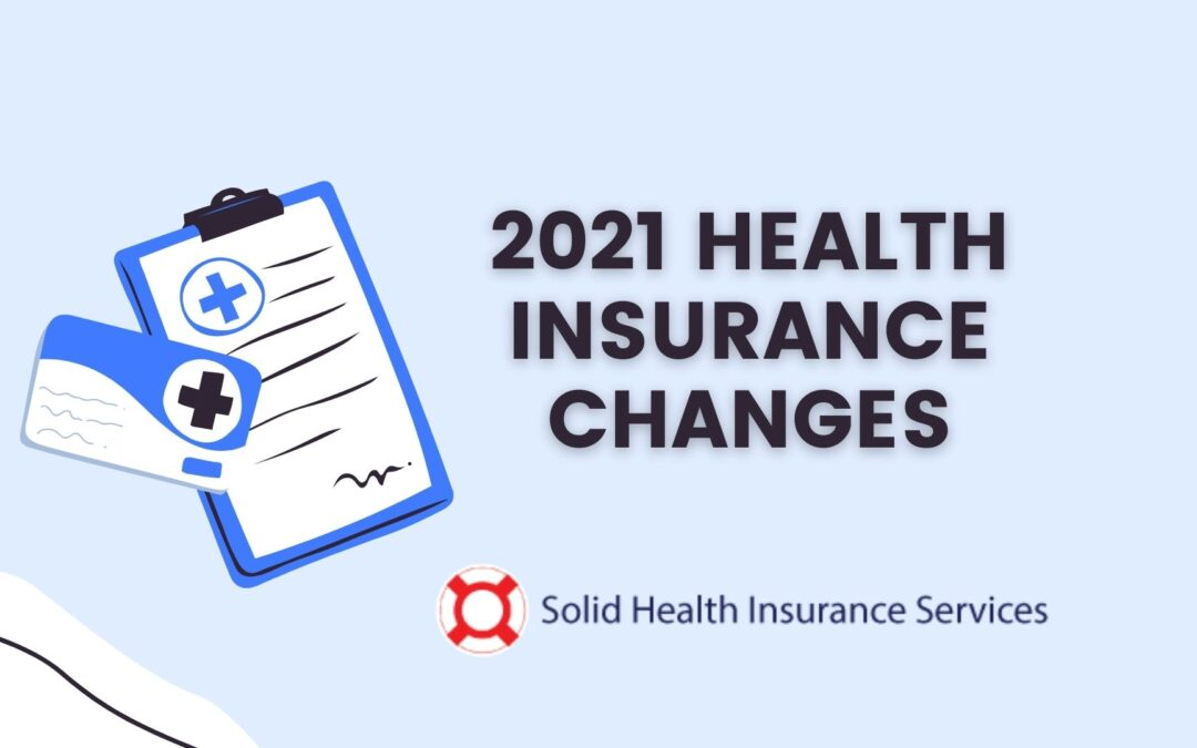 What are the changes to my health insurance in 2021?